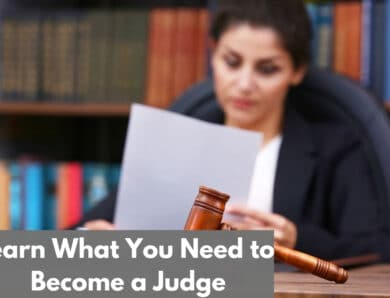 How to Become a Judge Step By Step: Your Career Guide