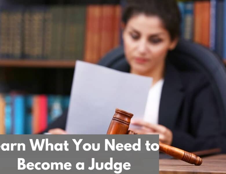 How to Become a Judge Step By Step: Career Guide